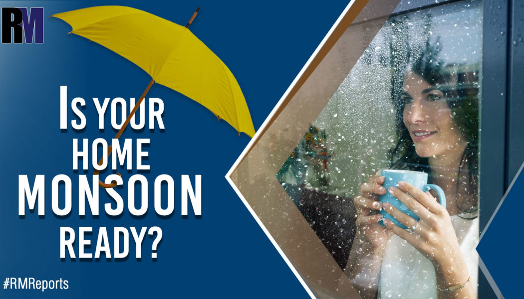 Tips to get your home monsoon ready Realtymyths