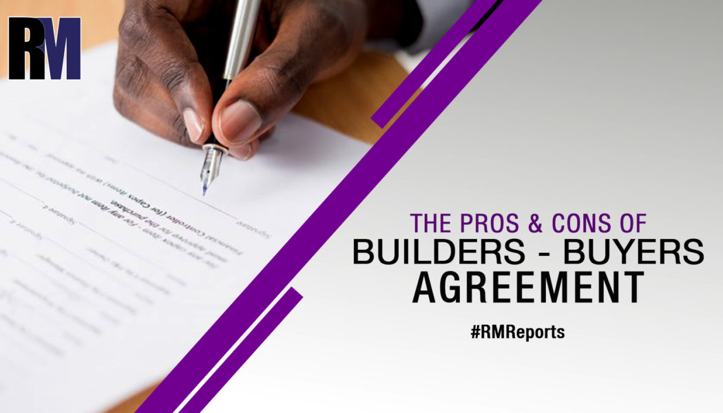 7 Things to know before signing the Builder - Buyer Agreement RealtyMyths