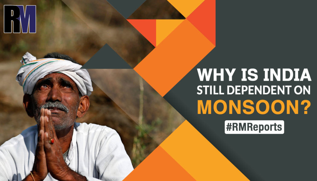 Independent since 73 years and still dependent on Monsoon RealtyMyths