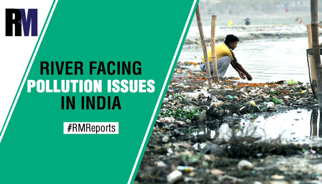 River Pollution in India: Time To Look Beyond Ganga - RealtyMyths