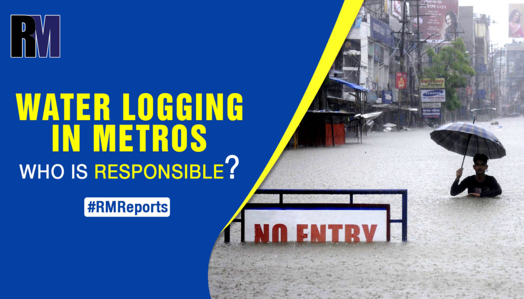 Water logging in metro cities: Who is responsible? - RealtyMyths